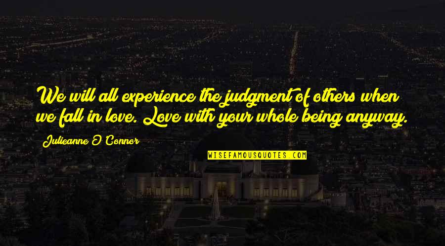 Journey With Your Love Quotes By Julieanne O'Connor: We will all experience the judgment of others