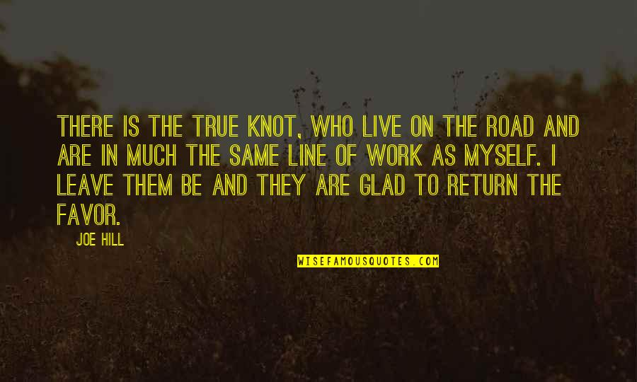 Jowl's Quotes By Joe Hill: There is the True Knot, who live on