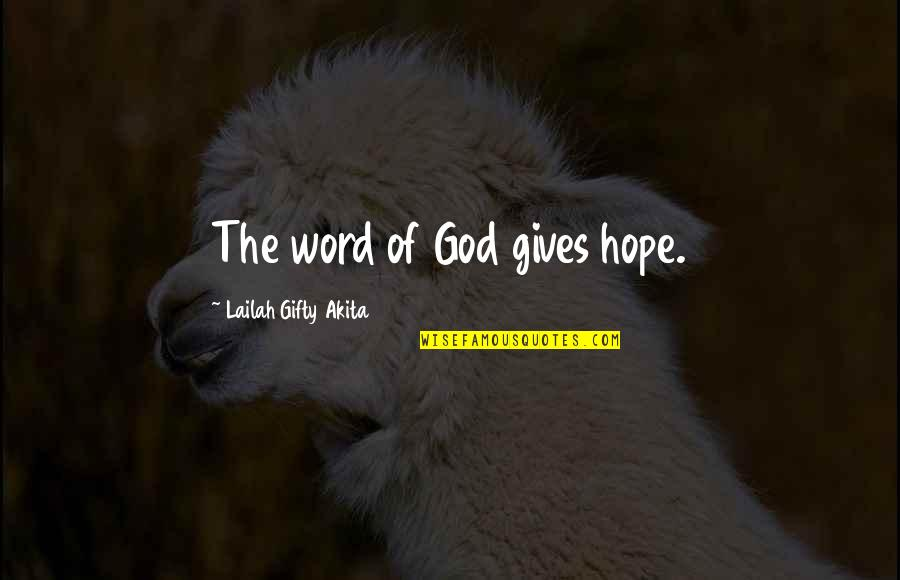 Joy In Bible Quotes By Lailah Gifty Akita: The word of God gives hope.