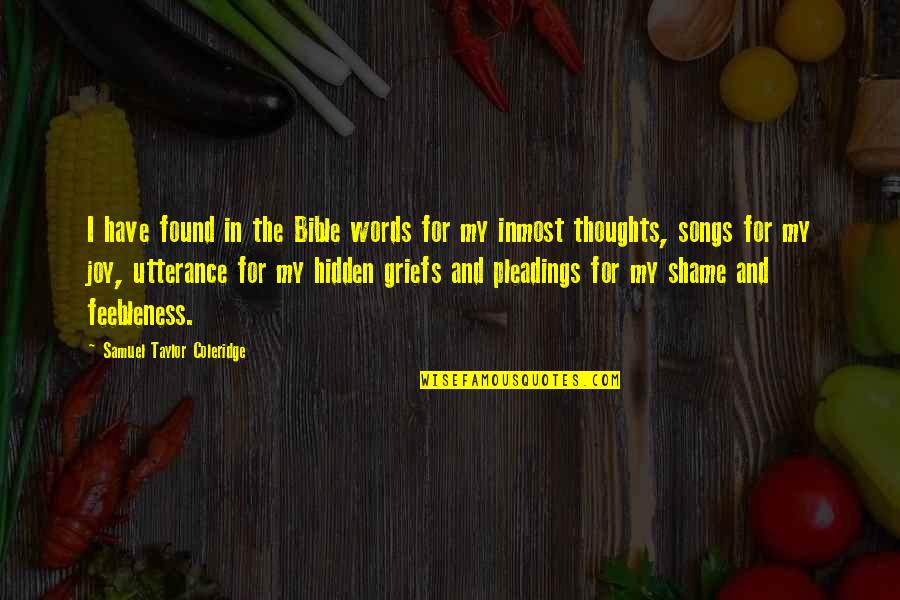 Joy In Bible Quotes By Samuel Taylor Coleridge: I have found in the Bible words for