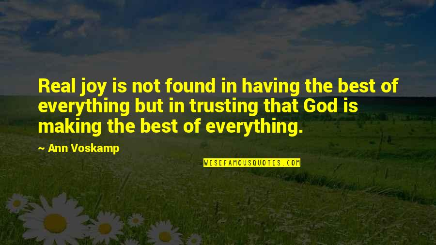 Joy In Quotes By Ann Voskamp: Real joy is not found in having the