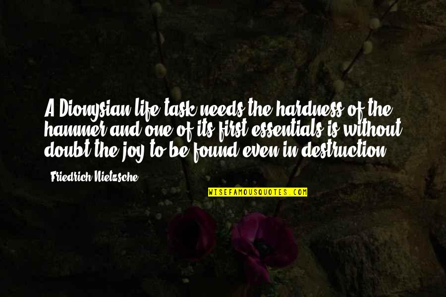 Joy In Quotes By Friedrich Nietzsche: A Dionysian life task needs the hardness of