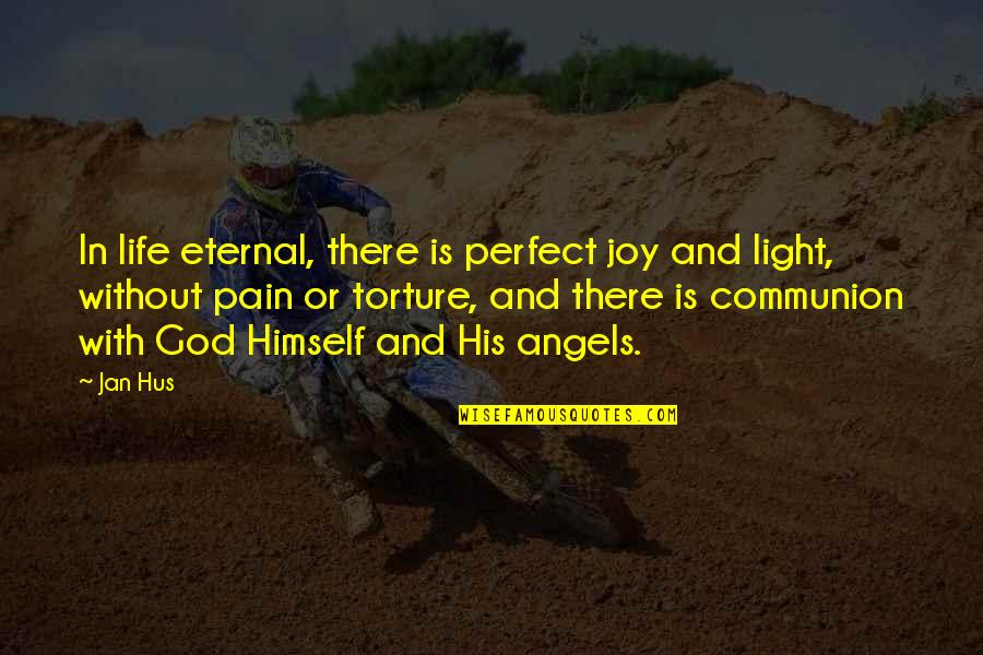 Joy In Quotes By Jan Hus: In life eternal, there is perfect joy and