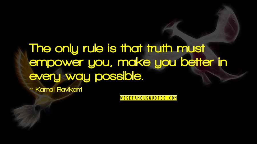 Joy In Quotes By Kamal Ravikant: The only rule is that truth must empower