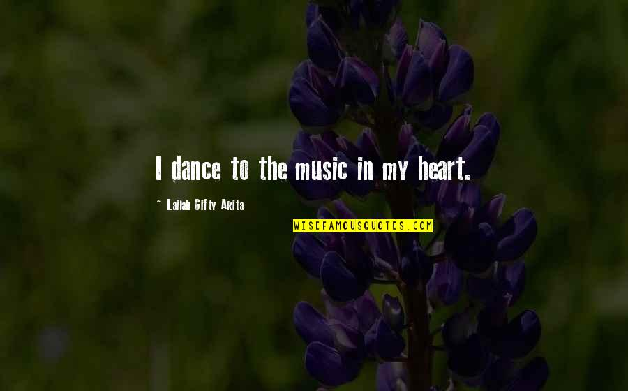 Joy In Quotes By Lailah Gifty Akita: I dance to the music in my heart.