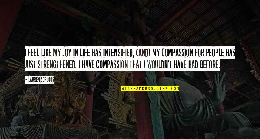 Joy In Quotes By Lauren Scruggs: I feel like my joy in life has