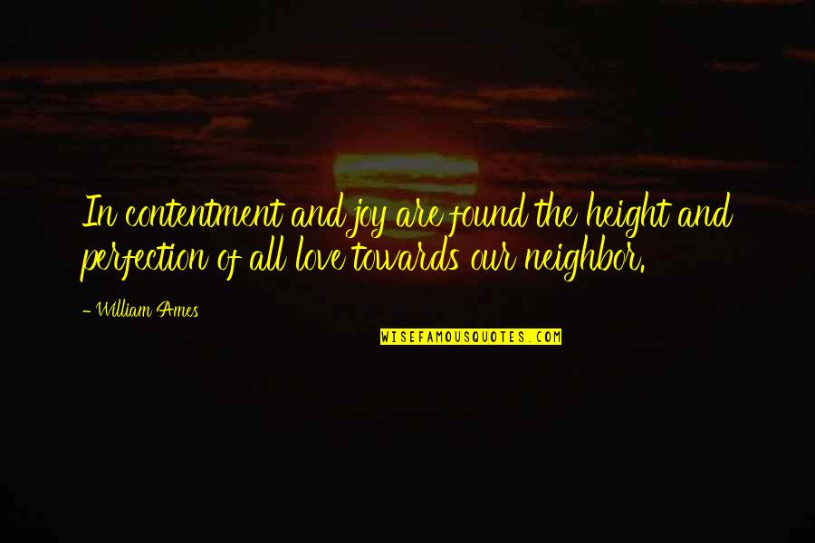 Joy In Quotes By William Ames: In contentment and joy are found the height