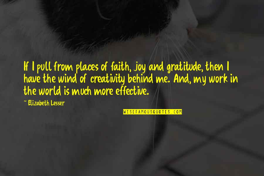Joy In Work Quotes By Elizabeth Lesser: If I pull from places of faith, joy
