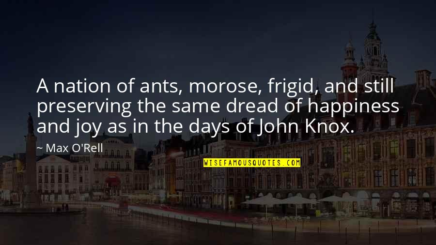 Joy Vs Happiness Quotes By Max O'Rell: A nation of ants, morose, frigid, and still
