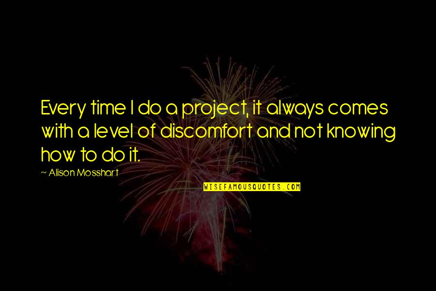Joyce Sutphen Quotes By Alison Mosshart: Every time I do a project, it always