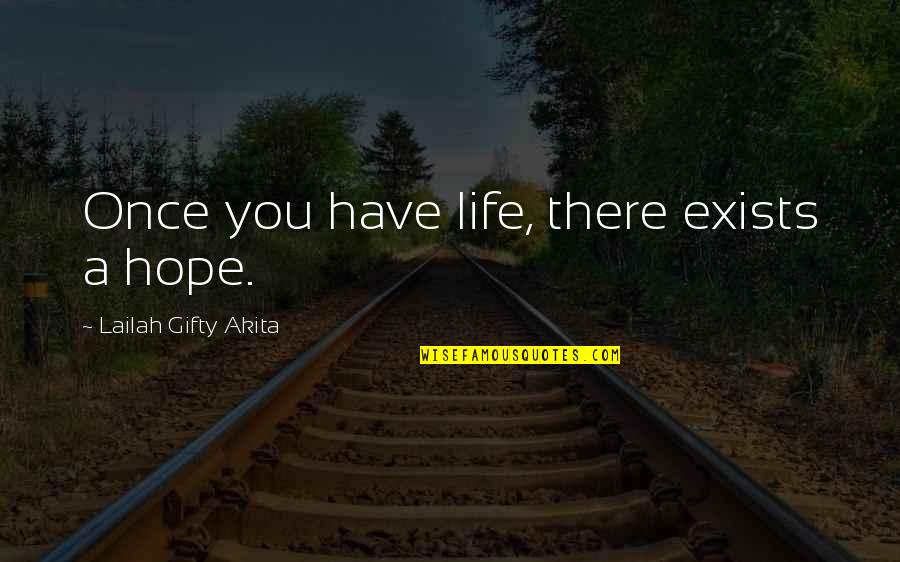 Joyful Soul Quotes By Lailah Gifty Akita: Once you have life, there exists a hope.