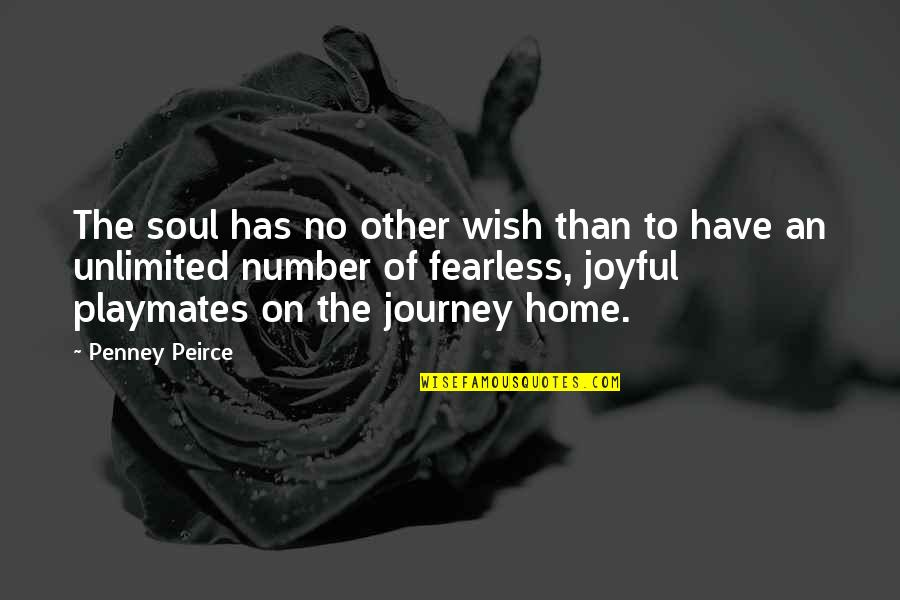 Joyful Soul Quotes By Penney Peirce: The soul has no other wish than to
