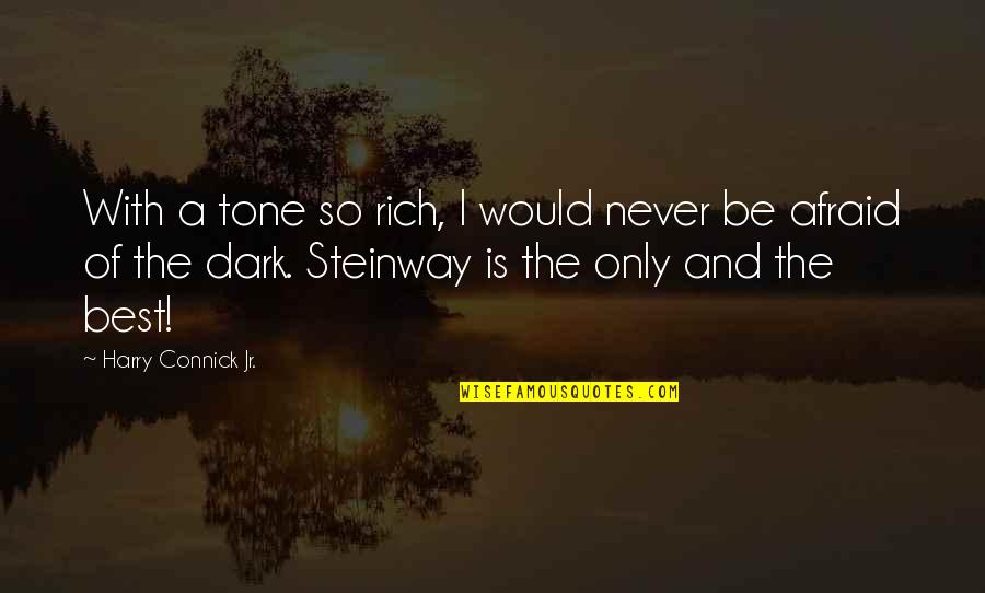 Jr Best Quotes By Harry Connick Jr.: With a tone so rich, I would never