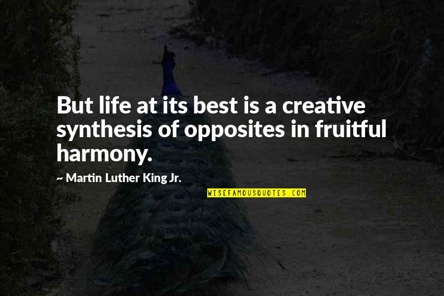Jr Best Quotes By Martin Luther King Jr.: But life at its best is a creative