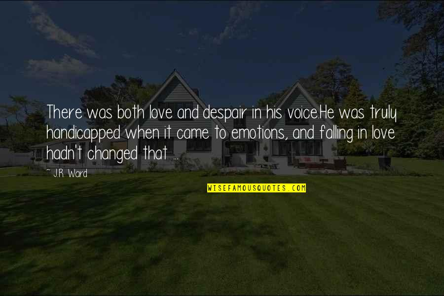 Jr Ward Bdb Quotes By J.R. Ward: There was both love and despair in his