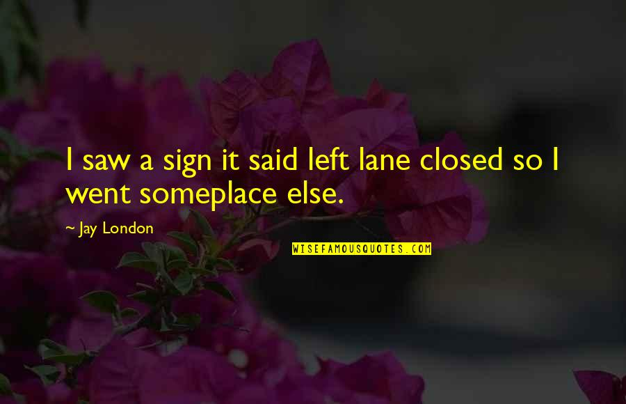 Json Array Remove Quotes By Jay London: I saw a sign it said left lane