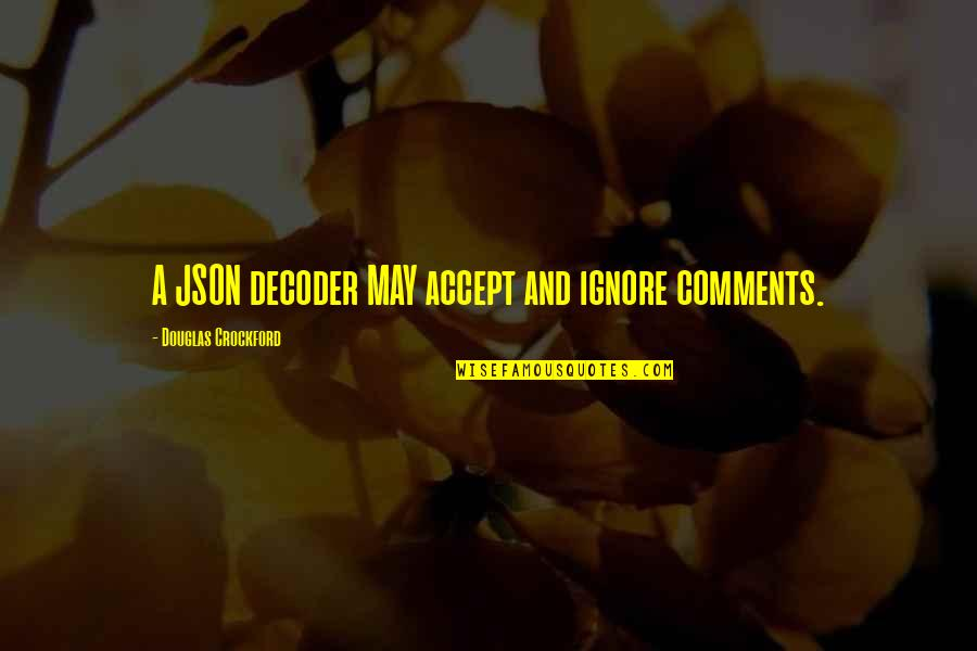 Json.dumps No Quotes By Douglas Crockford: A JSON decoder MAY accept and ignore comments.