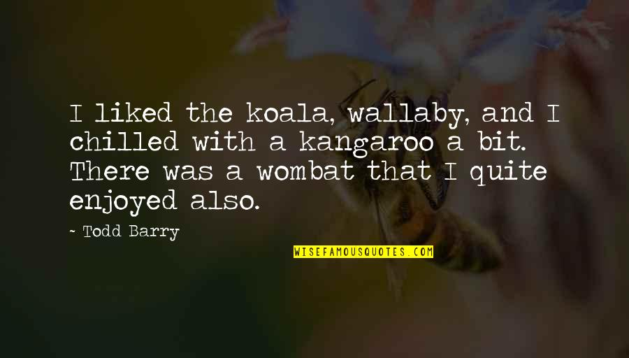 Json.dumps No Quotes By Todd Barry: I liked the koala, wallaby, and I chilled
