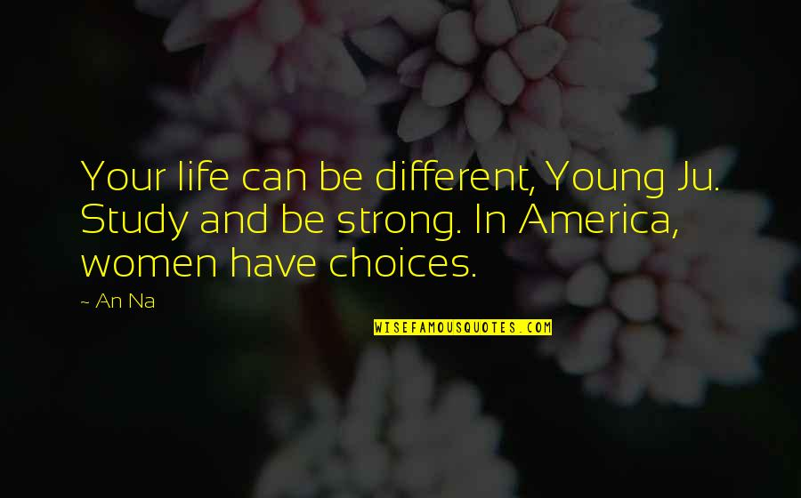 Ju-on Quotes By An Na: Your life can be different, Young Ju. Study