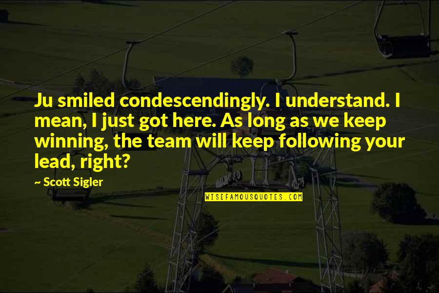Ju-on Quotes By Scott Sigler: Ju smiled condescendingly. I understand. I mean, I