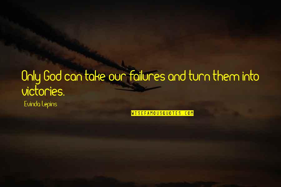 Jubilacion Quotes By Evinda Lepins: Only God can take our failures and turn