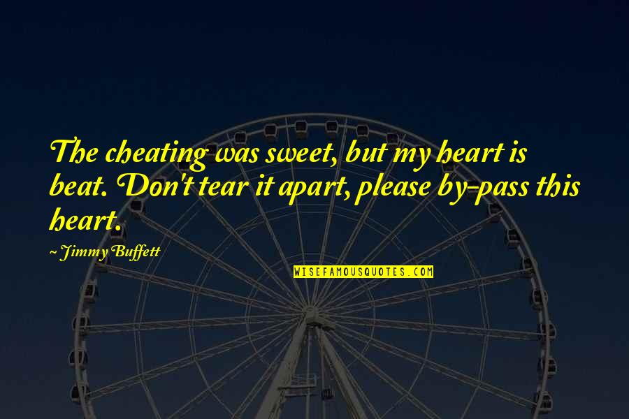 Jubilantly Quotes By Jimmy Buffett: The cheating was sweet, but my heart is