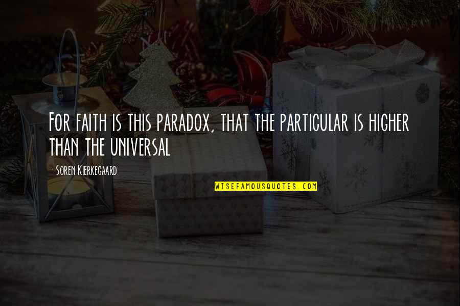 Judas Priest Lyric Quotes By Soren Kierkegaard: For faith is this paradox, that the particular