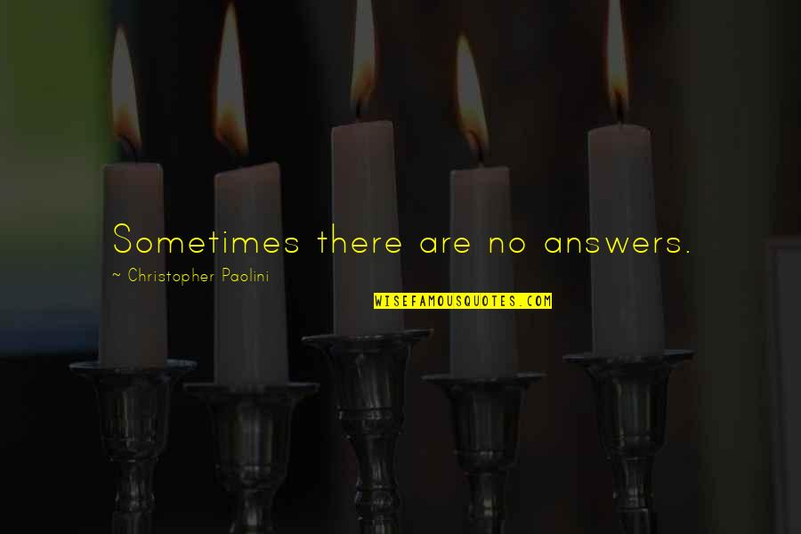 Judging Others Mistakes Quotes By Christopher Paolini: Sometimes there are no answers.