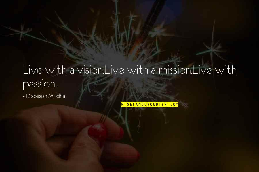 Judging Others Mistakes Quotes By Debasish Mridha: Live with a vision.Live with a mission.Live with