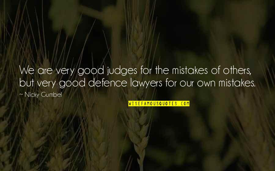 Judging Others Mistakes Quotes By Nicky Gumbel: We are very good judges for the mistakes