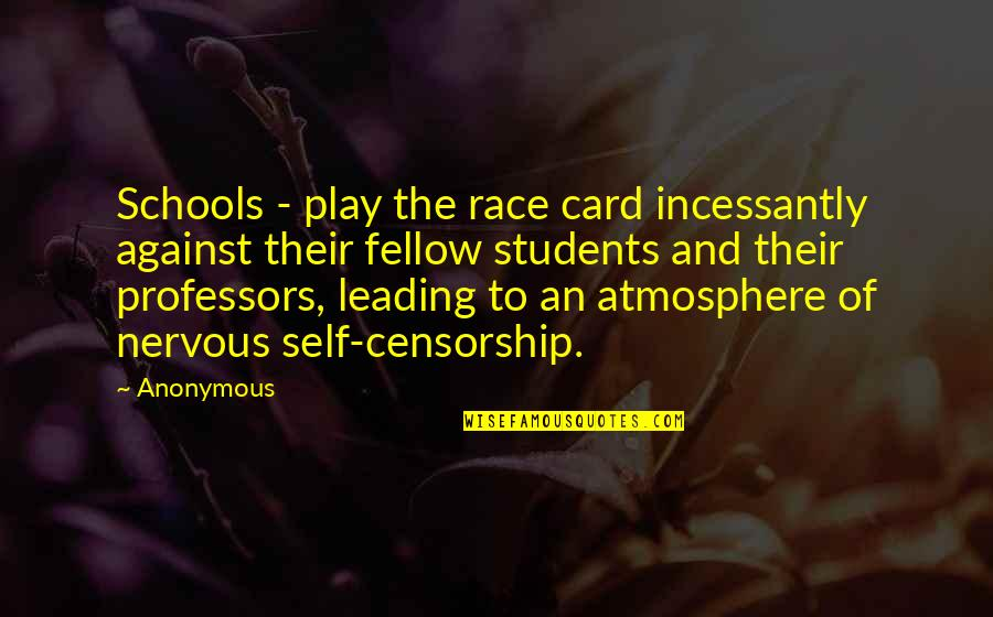 Judgmentt Quotes By Anonymous: Schools - play the race card incessantly against