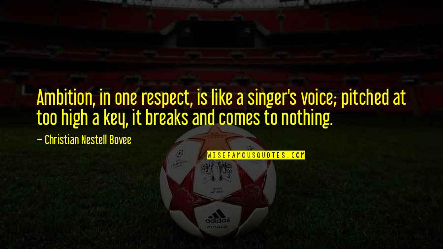 Judgmentt Quotes By Christian Nestell Bovee: Ambition, in one respect, is like a singer's