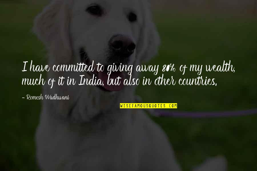 Julia Mancuso Inspirational Quotes By Romesh Wadhwani: I have committed to giving away 80% of