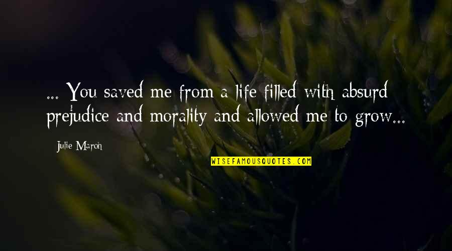 Julie Maroh Quotes By Julie Maroh: ... You saved me from a life filled