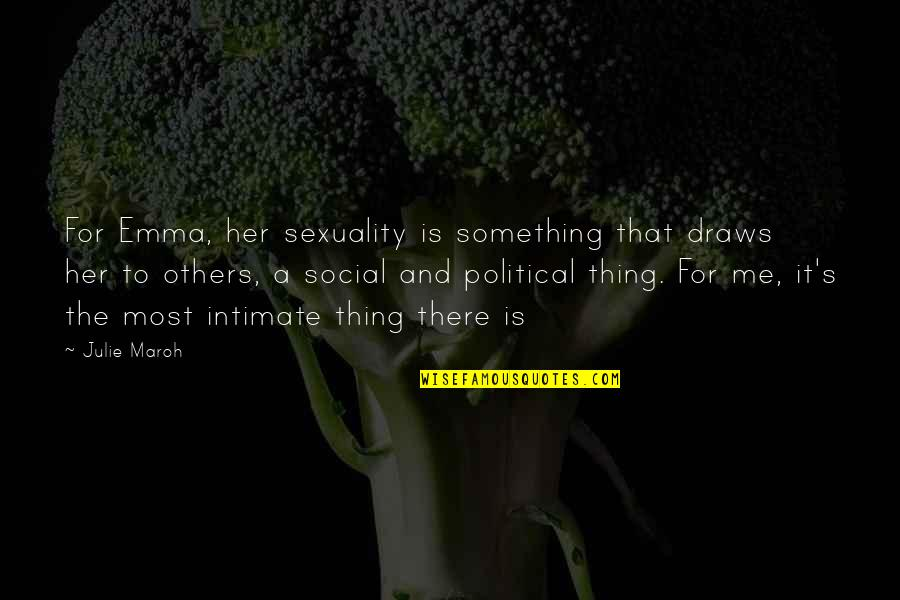 Julie Maroh Quotes By Julie Maroh: For Emma, her sexuality is something that draws