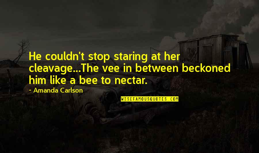 Julio Velasco Quotes By Amanda Carlson: He couldn't stop staring at her cleavage...The vee