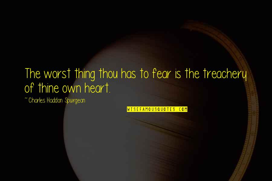 Julius Caesar Shakespeare Antony Quotes By Charles Haddon Spurgeon: The worst thing thou has to fear is