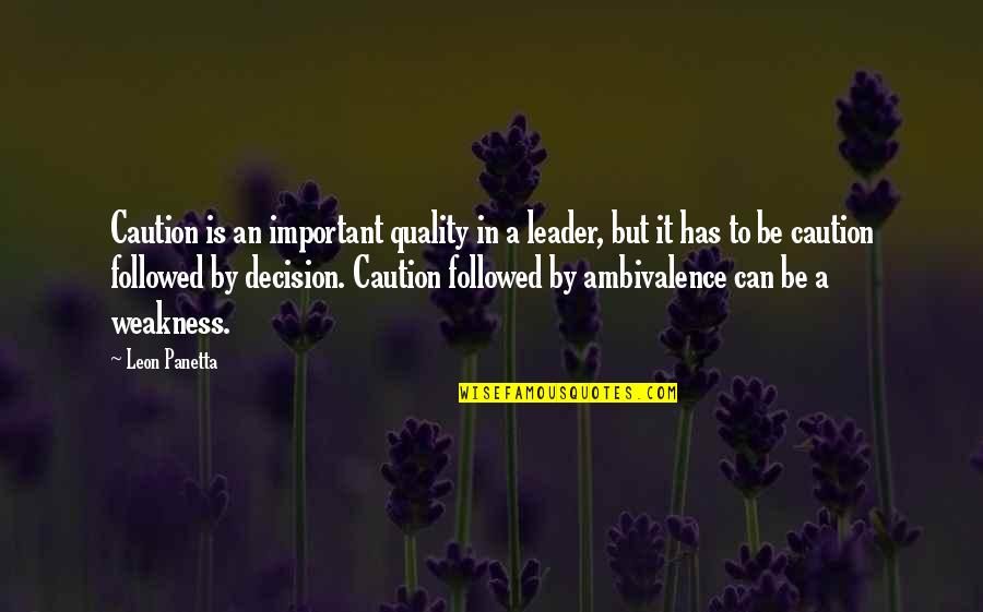 Julius Caesar Shakespeare Antony Quotes By Leon Panetta: Caution is an important quality in a leader,