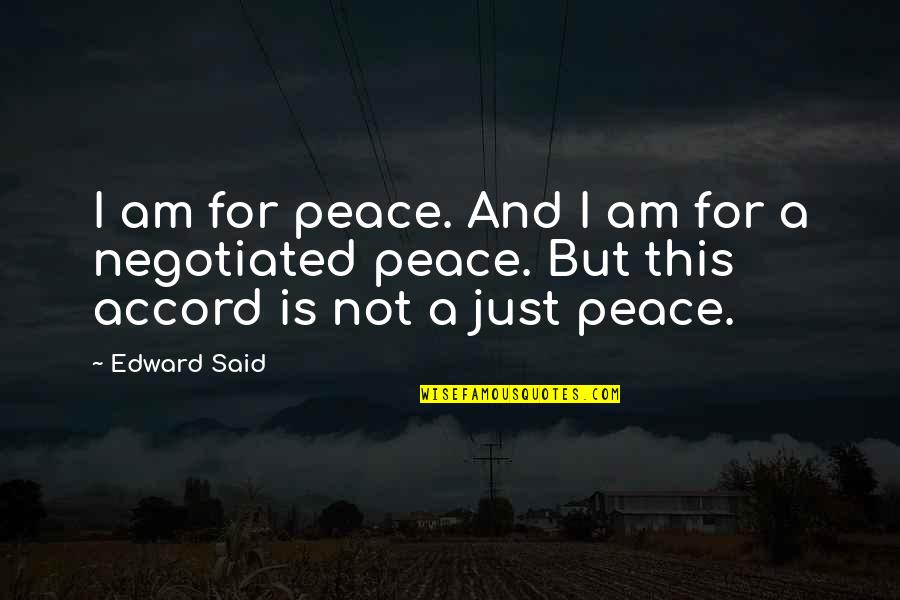 Jun Kaneko Quotes By Edward Said: I am for peace. And I am for