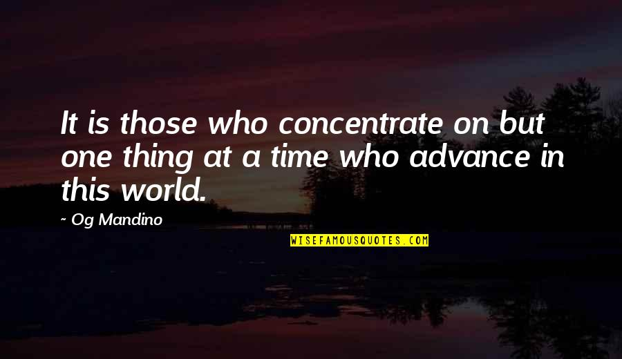 Jun Kaneko Quotes By Og Mandino: It is those who concentrate on but one