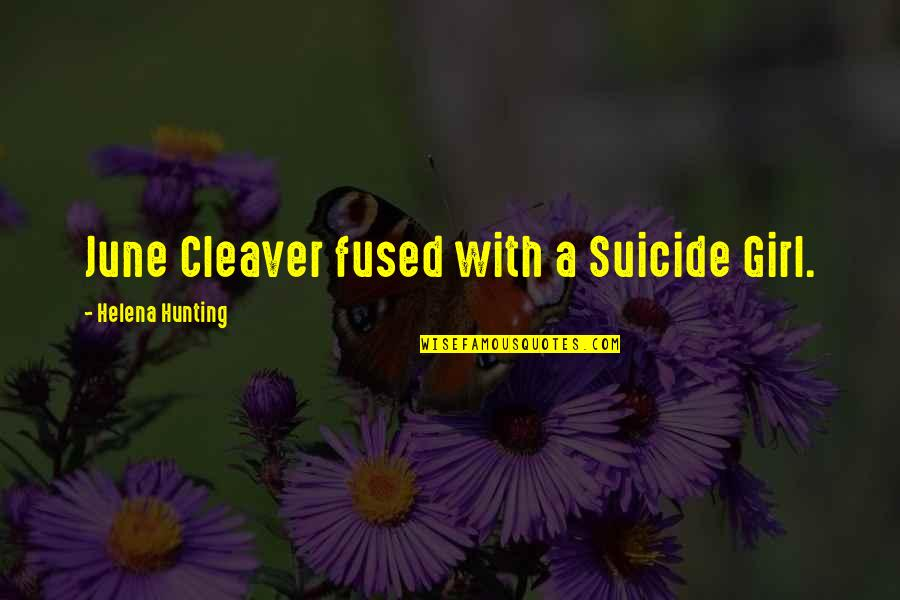 June Cleaver Quotes By Helena Hunting: June Cleaver fused with a Suicide Girl.