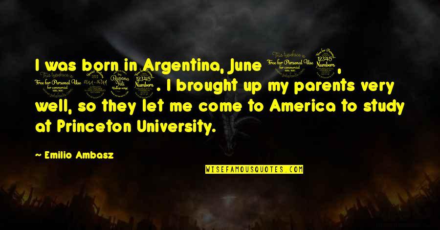 June's Quotes By Emilio Ambasz: I was born in Argentina, June 13, 1943.