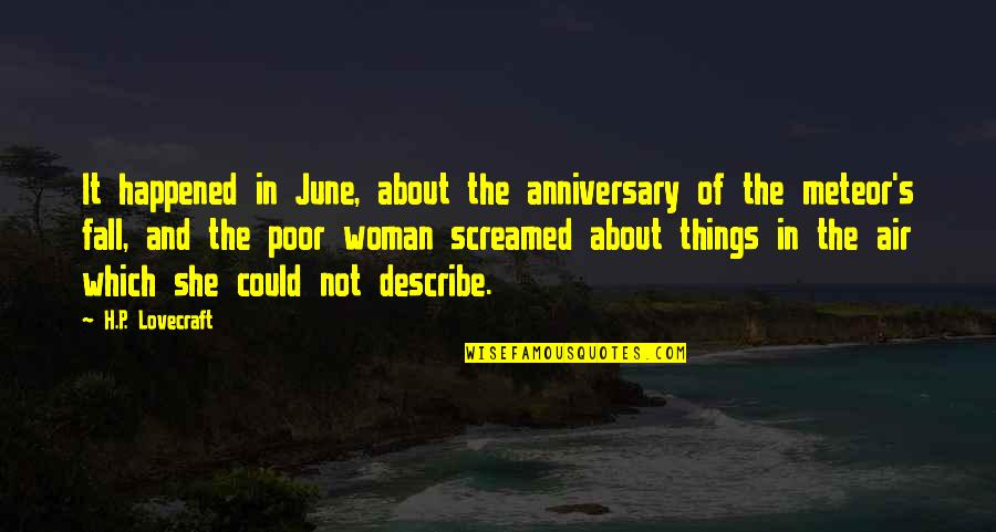 June's Quotes By H.P. Lovecraft: It happened in June, about the anniversary of