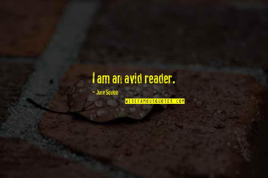 June's Quotes By June Squibb: I am an avid reader.