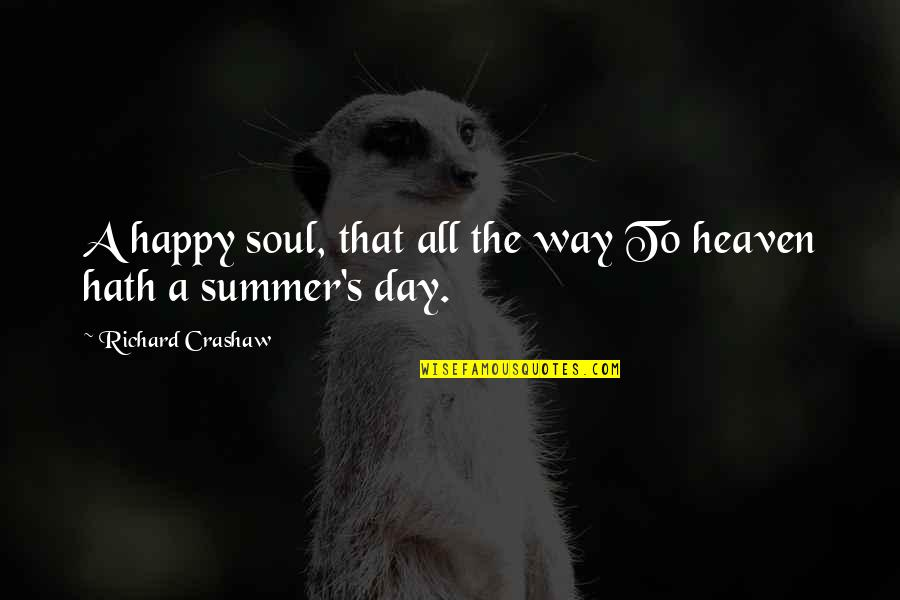 June's Quotes By Richard Crashaw: A happy soul, that all the way To