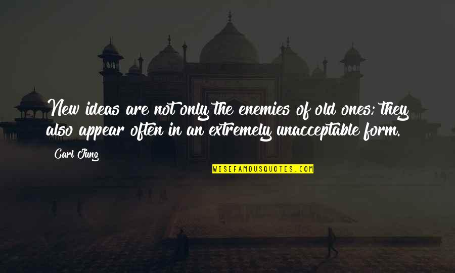 Jung Carl Quotes By Carl Jung: New ideas are not only the enemies of