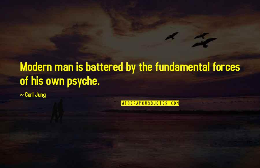 Jung Carl Quotes By Carl Jung: Modern man is battered by the fundamental forces