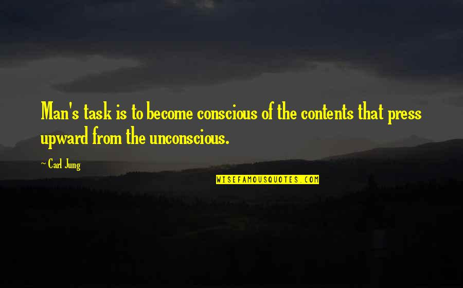 Jung Carl Quotes By Carl Jung: Man's task is to become conscious of the