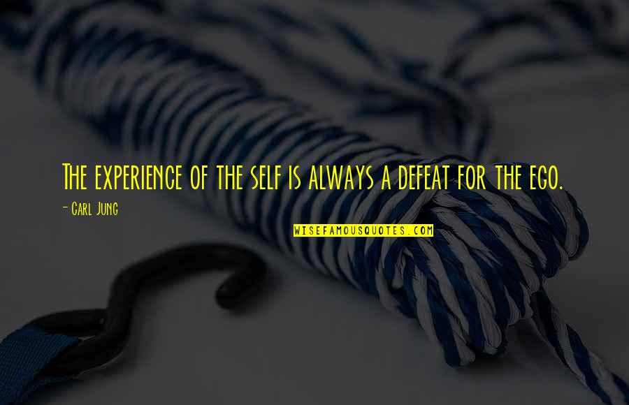 Jung Carl Quotes By Carl Jung: The experience of the self is always a