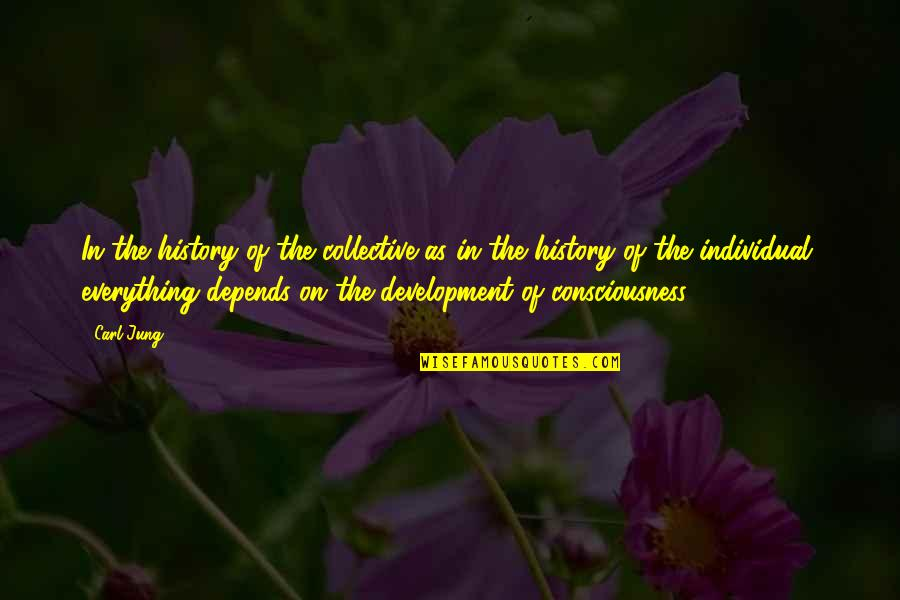 Jung Carl Quotes By Carl Jung: In the history of the collective as in